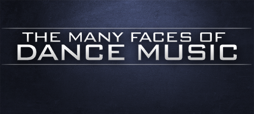 the-many-faces-of-dance-music-main-image-01